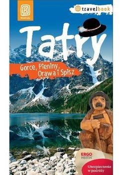 Tatry, Gorce, Pieniny, Orawa i Spisz-Opracowanie zbiorowe