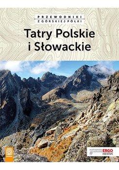 Tatry Polskie i Słowackie. Przewodniki z górskiej półki-Zygmański Marek, Klimek Paweł, Figiel Natalia