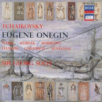 Tchaikovsky: Eugene Onegin - Teresa Kubiak, Bernd Weikl, Stuart Burrows, Orchestra Of The Royal Opera House, Covent Garden, Sir Georg Solti