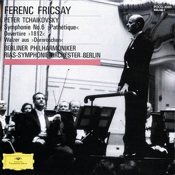 Tchaikovsky: Symphony No.6; Overture Solennelle 1812; The Sleeping Beauty (Suite)-Berliner Philharmoniker, Radio-Symphonie-Orchester Berlin, RIAS Symphony Orchestra Berlin, Ferenc Fricsay