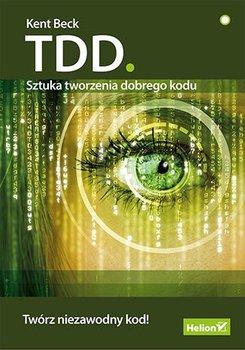 TDD. Sztuka tworzenia dobrego kodu-Beck Kent