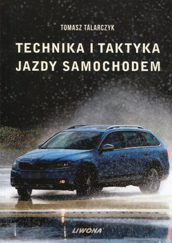 Technika i taktyka jazdy samochodem-Talarczyk Tomasz