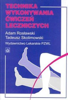 Technika Wykonywania Ćwiczeń Leczniczych-Rosławski Adam, Skolimowski Tadeusz