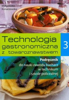 Technologia gastronomiczna z towaroznawstwem 3-Konarzewska Małgorzata