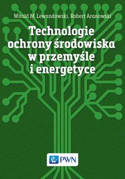 Technologie ochrony środowiska w przemyśle i energetyce                      (ebook)