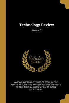 Technology Review; Volume 6-Massachusetts Institute of Technology. A