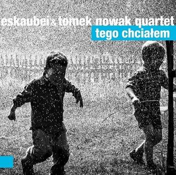 Tego chciałem-Eskaubei, Tomek Nowak Quartet