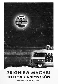 Telefon z antypodów. Wiersze z lat 1978-1990-Machej Zbigniew