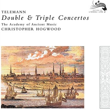 Telemann: Double & Triple Concertos-The Academy of Ancient music, Christopher Hogwood