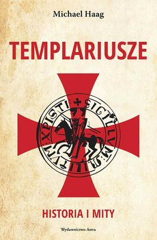 Templariusze. Historia i mity-Haag Michael