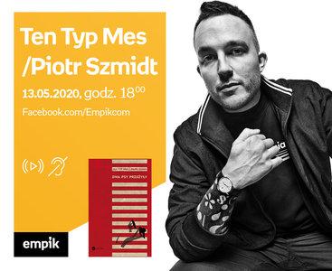 Ten Typ Mes/ Piotr Szmidt – PREMIERA ONLINE