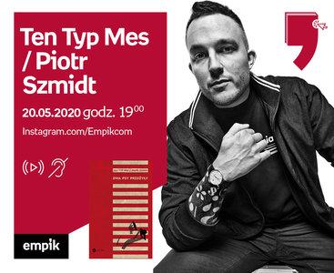Ten Typ Mes / Piotr Szmidt – Spotkanie