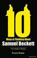 Ten Ways of Thinking About Samuel Beckett-Brater Enoch