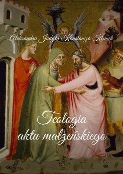 Teologia aktu małżeńskiego-Klimek Konstancja, Judyta Aleksandra