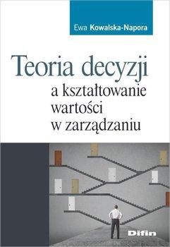 Teoria decyzji a kształtowanie wartości w zarządzaniu                      (ebook)
