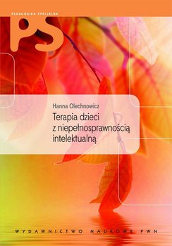 Terapia dzieci z niepełnosprawnością intelektualną-Olechnowicz Hanna