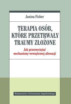Terapia osób, które przetrwały traumy złożone-Fisher Janina