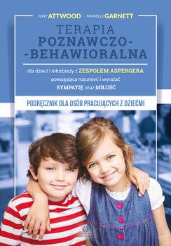 Terapia poznawczo-behawioralna dla dzieci i młodzieży z zespołem aspergera pomagająca rozumieć i wyrażać sympatię oraz miłość-Attwood Tony