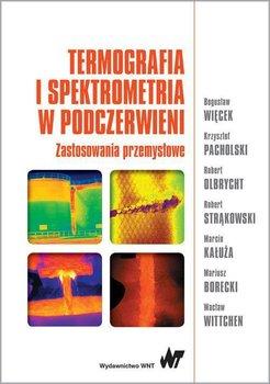 Termografia i spektrometria w podczerwieni. Zastosowanie przemysłowe                      (ebook)