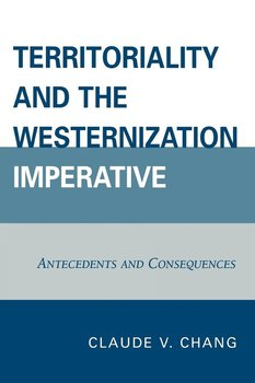Territoriality and the Westernization Imperative-Chang Claude V