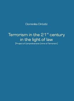Terrorism in the 21st century in the light of law-Dróżdż Dominika