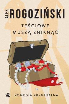 Teściowe muszą zniknąć-Rogoziński Alek