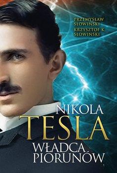 Tesla. Władca piorunów-Słowiński Krzysztof K., Słowiński Przemysław