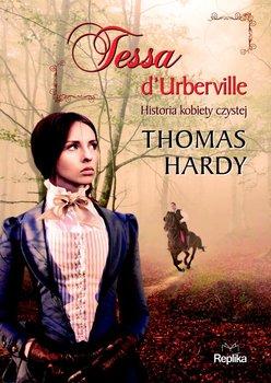 Tessa d'Urberville. Historia kobiety czystej-Hardy Thomas