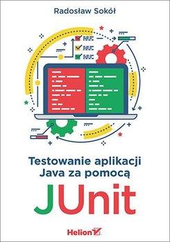 Testowanie aplikacji Java za pomocą JUnit-Sokół Radosław