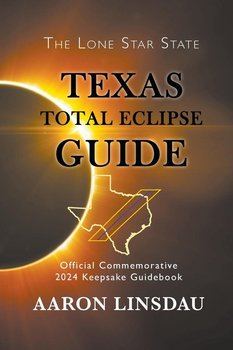 Texas Total Eclipse Guide - Linsdau Aaron