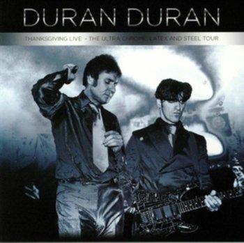 Thanksgiving Live - The Ultra Chrome, Latex And Steel Tour-Duran Duran