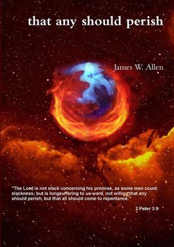 that any should perish-Allen James W.