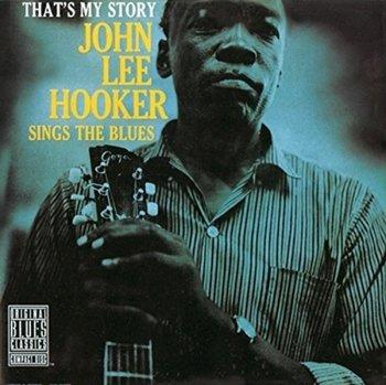 That's My Story: John Lee Hooker Sings the Blues-Hooker John Lee