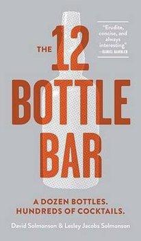The 12-Bottle Bar-Solmonson David, Solmonson Lesley Jacobs
