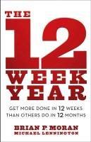 The 12 Week Year-Moran Brian P., Lennington Michael