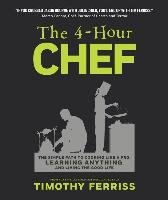 The 4-Hour Chef: The Simple Path to Cooking Like a Pro, Learning Anything, and Living the Good Life-Ferriss Timothy