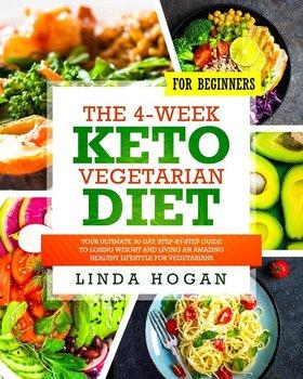 The 4-Week Keto Vegetarian Diet for Beginners-Hogan Linda
