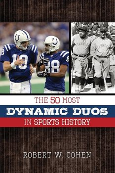 The 50 Most Dynamic Duos in Sports History - Cohen Robert W.