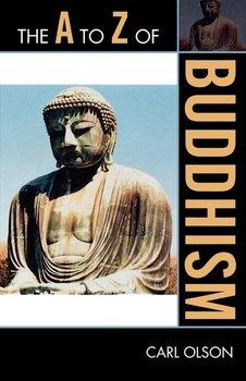 The A to Z of Buddhism-Olson Carl