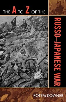 The A to Z of the Russo-Japanese War-Kowner Rotem