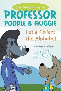 The Adventures of Professor Poodle & Auggie-Vogel Mark A.