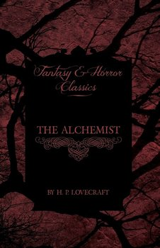 The Alchemist (Fantasy and Horror Classics) - Lovecraft H. P.
