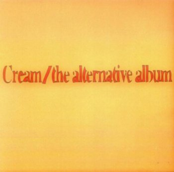 The Alternative Album - Cream