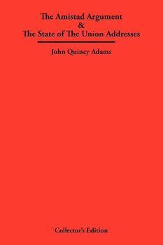 The Amistad Argument & The State of The Union Addresses-Adams John Quincy