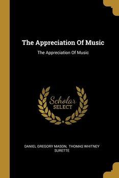 The Appreciation Of Music-Mason Daniel Gregory