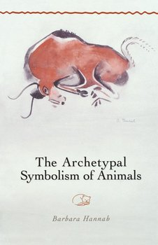 The Archetypal Symbolism of Animals - Hannah Barbara