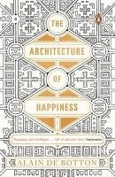 The Architecture of Happiness - Botton Alain
