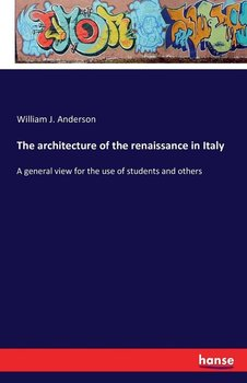 The architecture of the renaissance in Italy-Anderson William J.