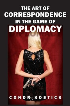 The Art of Correspondence in the Game of Diplomacy - Kostick Conor