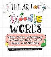 The Art of Doodle Words: Turn Your Everyday Doodles Into Cute Hand Lettering!-Alberto Sarah
